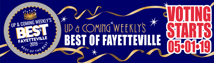 Voting for Up & Coming Weekly's Best of Fayetteville Starts 5/1/2019